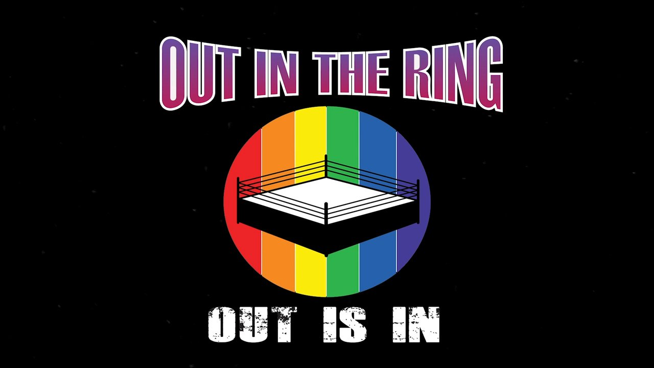 OUT IN THE RING The LGBTQ+ Wrestling Documentary